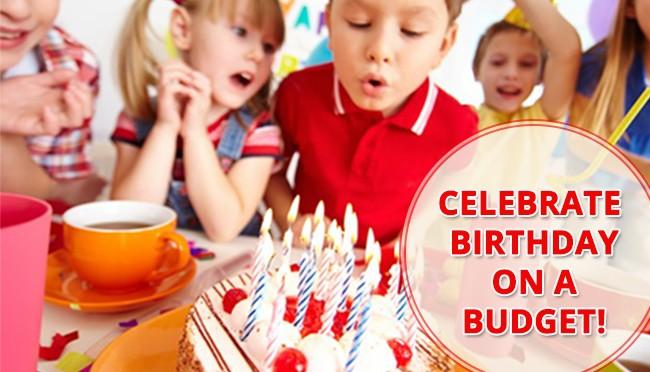 Celebrate Birthday on a Budget!